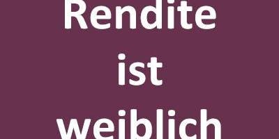 Rendite ist weiblich - Frauen Finanz Forum in Köln