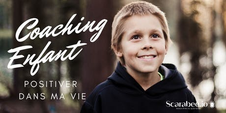 """Coaching enfant: """"Positiver dans ma vie"""" - 6 à 12 ans billets"""