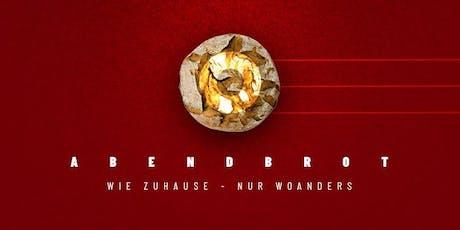 ABENDBROT  |  WIE ZUHAUSE - NUR WOANDERS Tickets
