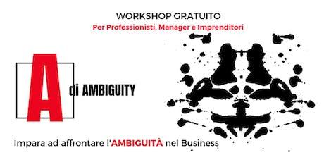 """WORKSHOP GRATUITO """"A di Ambiguity"""": per Manager e Imprenditori biglietti"""