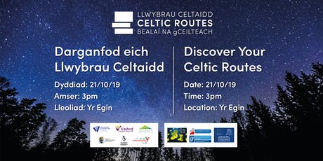 DARGANFOD EICH LLWYBRAU CELTAIDD / DISCOVER YOUR CELTIC ROUTES tickets