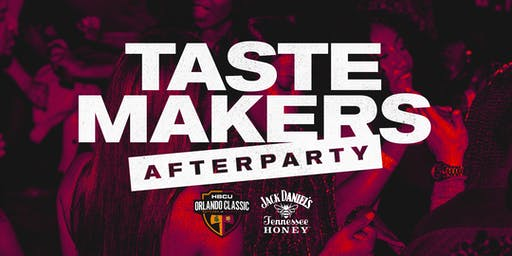 The Orlando Classic : Tastemakers Official Afterparty