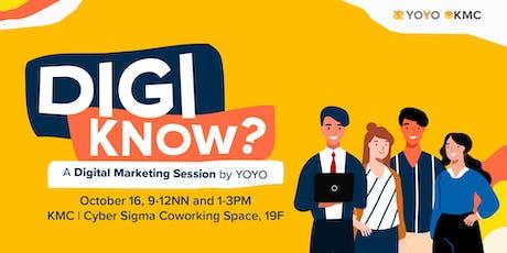 DIGI KNOW? A Digital Marketing Session by YOYO tickets