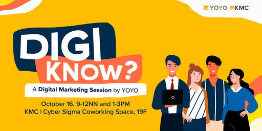 DIGI KNOW? A Digital Marketing Session by YOYO