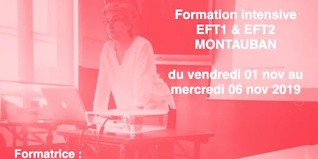 FORMATION Intensive EFT1& EFT2 Montauban novembre 2019 billets