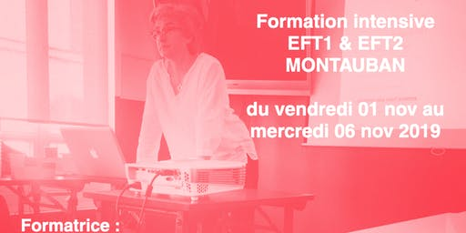 FORMATION Intensive EFT1& EFT2 Montauban novembre 2019