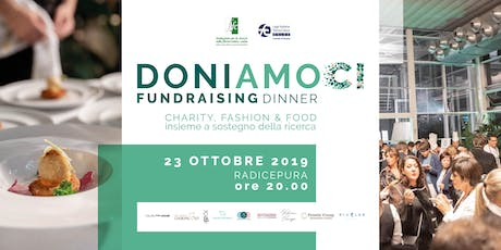 Fundraising Dinner 2019 - DONIAMOCI- CHARITY, FASHION & FOOD - INSIEME tickets