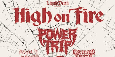 High On Fire, Power Trip with Devil Master, Creeping Death
