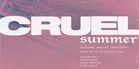 CRUEL SUMMER : open air in bushwick tickets