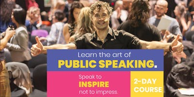 The Art of Public Speaking  - Speak to inspire, not to impress!