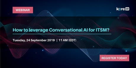 [WEBINAR] How to Leverage Conversational AI for ITSM? tickets