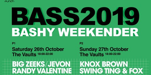 BASS2019: THE BASHY WEEKENDER - Jevon, Big Zeeks, Jamie Rodigan, Knox Brown....