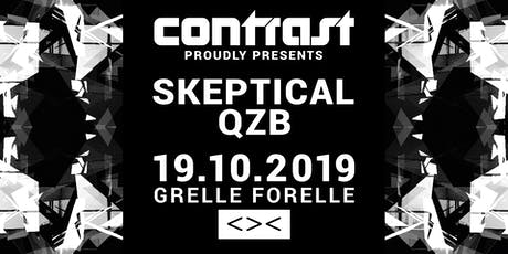 CONTRAST presents SKEPTICAL & QZB Tickets