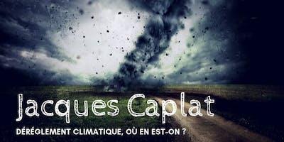 Jacques Caplat - Dérèglement climatique, où en est-on ?