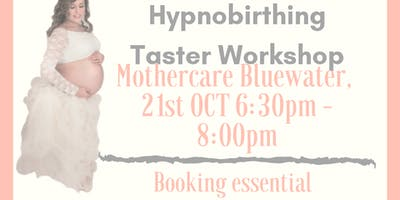 Copy of FREE Hypnobirthing Taster Workshop - Mothercare Bluewater