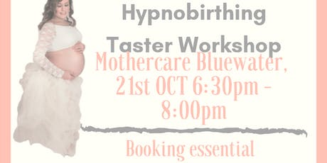 Copy of FREE Hypnobirthing Taster Workshop - Mothercare Bluewater tickets