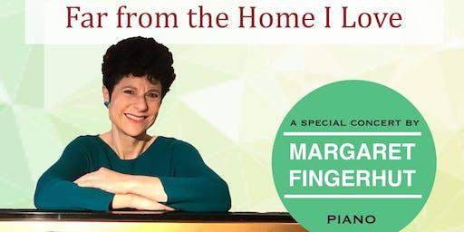 Margaret Fingerhut in Concert: 'Far From the Home I Love'