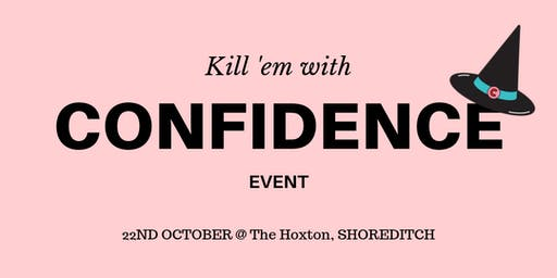 The Coven presents: How to Kill 'Em With Confidence