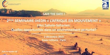 """2ème Séminaire IHEDN """"l'Afrique en Mouvement""""  billets"""