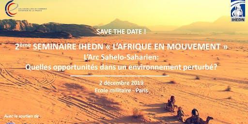 """2ème Séminaire IHEDN """"l'Afrique en Mouvement"""""""