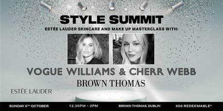 STYLE SUMMIT: Estée Lauder Masterclass with Vogue Williams and Cher Webb tickets