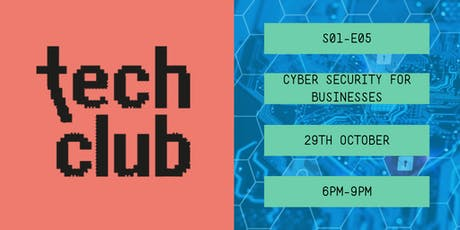 TechClub S01-E05: Cyber security for Businesses tickets