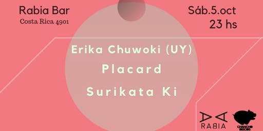 Placard, Erika Chuwoki (uy) y Surikata Ki (cba)en Rabia Bar