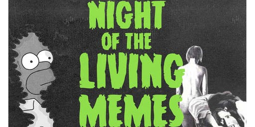 NIGHT OF THE LIVING MEMES HALLOWEEN PARTY