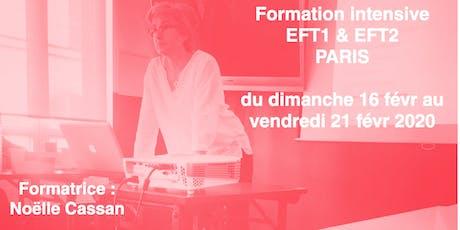 FORMATION Intensive EFT1 & EFT2 Paris février 2020 billets