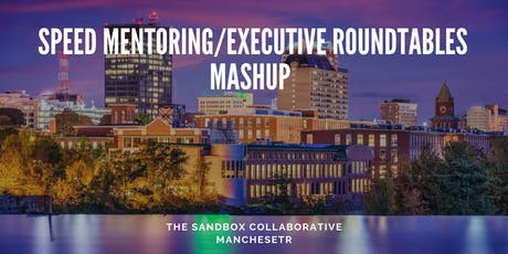 CWE New Hampshire - Speed Mentoring/Executive Roundtables Mash Up tickets