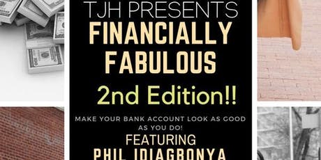 TJH Presents Financially Fabulous 2nd Edition!!! tickets