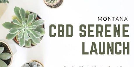 Montana CBD Serene Launch tickets