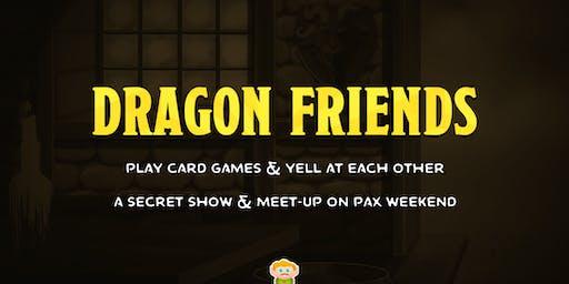 Dragon Huddle: A Secret Show & Meet-up