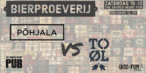 Bierproeverij Põhjala VS To Øl | The Sacred Heart Pub
