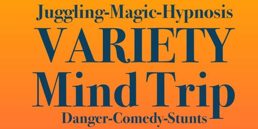 Variety Mind Trip - Juggling, Magic, Hypnosis