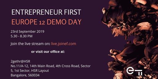 Entrepreneur First Europe 12 Demo Day Livestream (Bangalore)