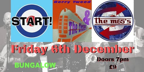 START + Berry Tweed & The Chasers + The M65's  tickets