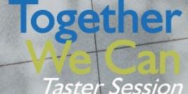 Together We Can! - Taster Session
