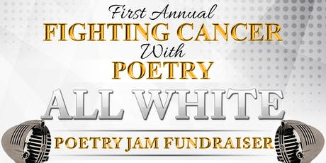 First Annual 'Fighting Cancer With Poetry' | Poetry Jam Fundraiser tickets