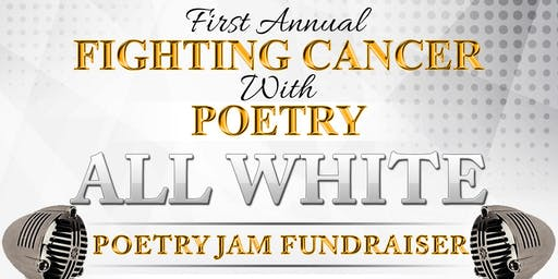 First Annual 'Fighting Cancer With Poetry' | Poetry Jam Fundraiser