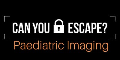 Can you escape? Paediatric Radiology
