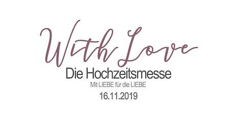 With Love- Die Hochzeitsmesse Tickets