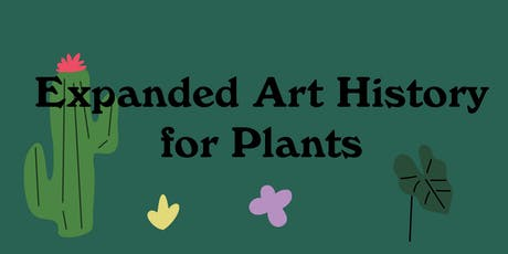 Expanded Art History for Plants tickets