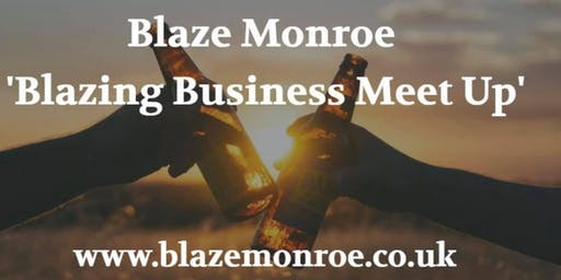 Blazing Business Meet Up - Kidderminster