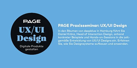 PAGE Seminar »UX/UI Design« mit deepblue networks Tickets