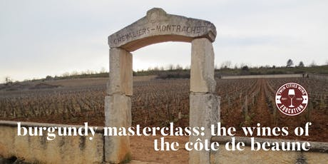 Burgundy Masterclass: The Wines of the Côte de Beaune tickets