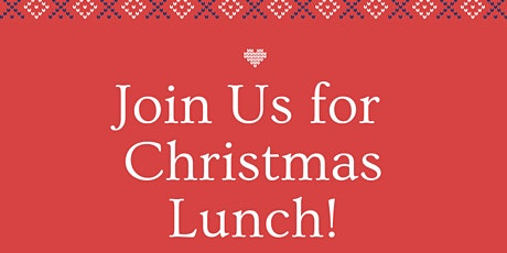 Join us for Christmas Eve Lunch! tickets