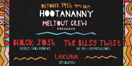 Meltout Crew w/ Black Josh & The Busy Twist tickets