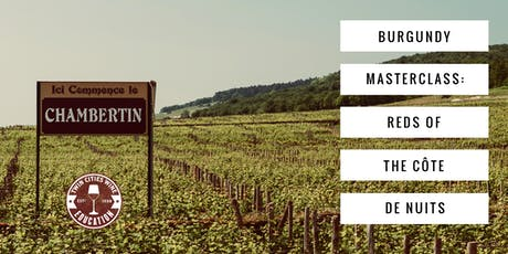 The Burgundy Masterclass: The Reds of the Côte de Nuits tickets