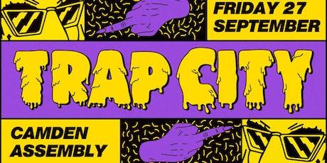 Trap City // Hip-Hop, Bass, Trap // Camden tickets